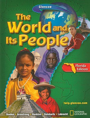 The World And Its People, Florida Edition, Boehm, Richard G; Armstrong MD, David G; Hunkins, Francis P; Reinhartz, Dennis; Lobrecht, Merry