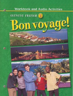 Glencoe French Bon Voyage Level 2, Workbook and Audio Activities