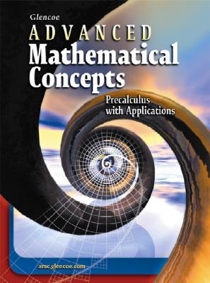 Image for Advanced Mathematical Concepts: Precalculus with Applications, Student Edition