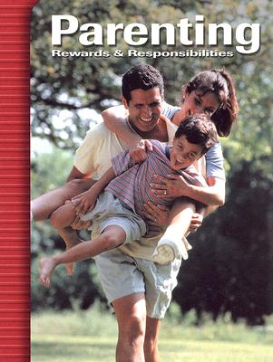 Parenting: Rewards & Responsibilities, Student Edition, Hildebrand, Verna; McGraw-Hill Education