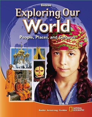 Exploring Our World, Student Edition (THE WORLD & ITS PEOPLE EASTERN), McGraw-Hill Education