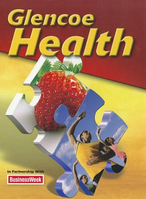 Glencoe Health Student Edition 2011, McGraw-Hill