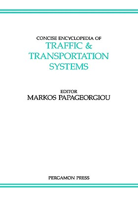 Image for Concise Encyclopedia of Traffic and Transportation Systems, Volume 6 (Advances in Systems Control and Information Engineering)