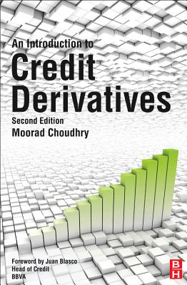 An Introduction to Credit Derivatives, Second Edition, Moorad Choudhry  (Author)
