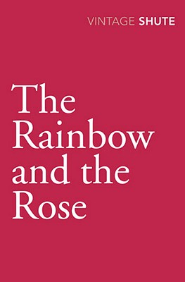 The Rainbow and the Rose, Nevil Shute