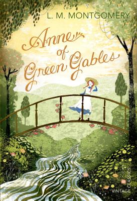 Anne of Green Gables (Vintage Classics), Montgomery, L. M.