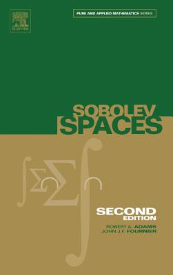 Sobolev Spaces, Volume 140, Second Edition (Pure and Applied Mathematics), Adams, Robert A.; Fournier, John J. F.