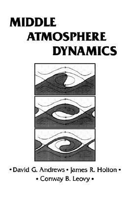 Image for Middle Atmosphere Dynamics, Volume 40 (International Geophysics)
