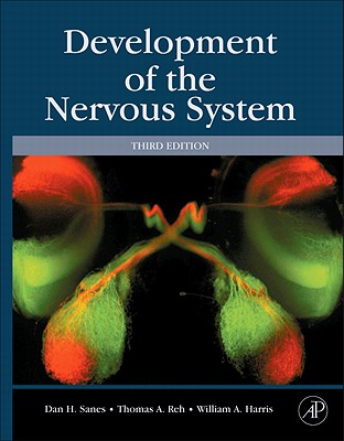 Development of the Nervous System, Third Edition, Dan H. Sanes, Thomas A. Reh, William A. Harris