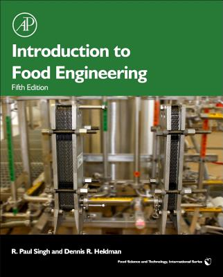 Introduction to Food Engineering, Fifth Edition (Food Science and Technology), Singh, R Paul; Heldman, Dennis R.