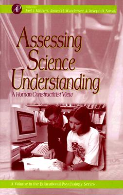 Image for Assessing Science Understanding: A Human Constructivist View (Educational Psychology)