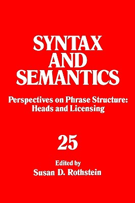 Image for Syntax and Semantics: Perspectives on Phase Structure Heads and Licensing