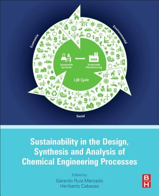 Image for Sustainability in the Design, Synthesis and Analysis of Chemical Engineering Processes