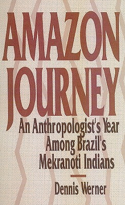 Image for Amazon Journey An Anthropologist's Year Among Brazil's Mekranoti Indians