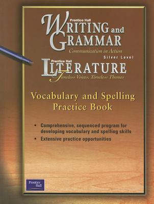 Vocabulary And Spelling Practice Book: Prentice Hall Literature Timeless Voices, Timless Themes, Na