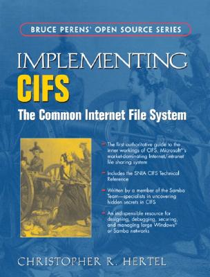 Implementing CIFS: The Common Internet File System, Hertel, Christopher
