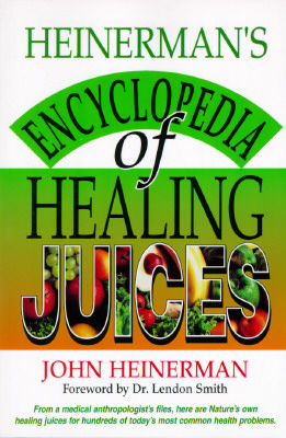 Image for Heinerman's Encyclopedia Of Healing Juices