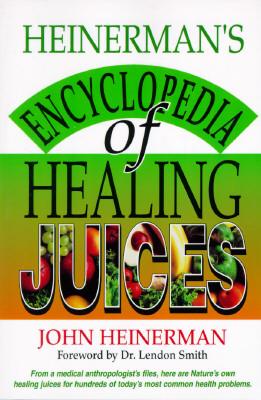 Heinerman's Encyclopedia Of Healing Juices, Heinerman,John