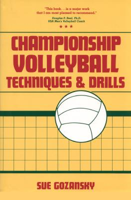 Championship Volleyball Techniques and Drills, Gozansky, Sue