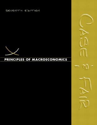 Principles of Macroeconomics 7th Edition, Karl E. Case (Author), Ray C. Fair (Author)