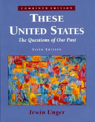 Image for These United States: The Questions of Our Past (Combined)