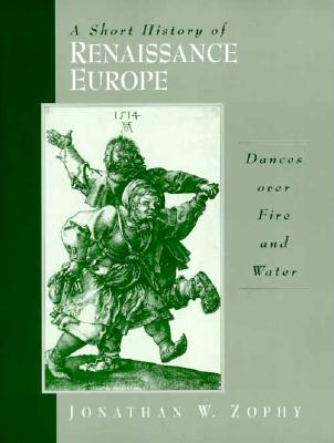 Image for A Short History of Renaissance Europe: Dances Over Fire and Water