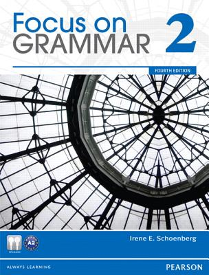 Focus on Grammar 2, 4th Edition (with Audio CD-ROM), Schoenberg, Irene E.