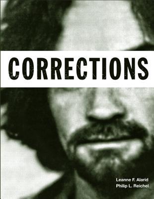 Corrections (The Justice Series), Leanne F. Alarid (Author), Philip L. Reichel (Author)