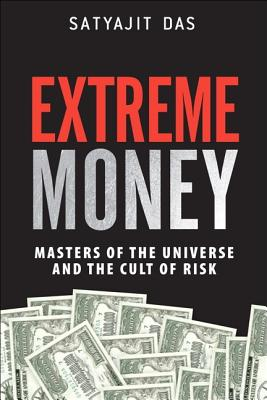Image for Extreme Money: Masters of the Universe and the Cult of Risk