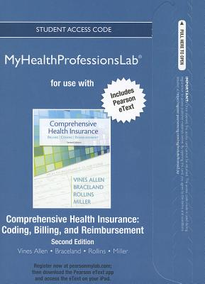 NEW MyHealthProfessionsLab with Pearson eText -- Access Card -- for Comprehensive Health Insurance: Billing, Coding, and Reimbursement (MyHealthProfessionsLab (Access Codes)), Deborah Vines-Allen (Author), Ann Braceland (Author), Elizabeth Rollins (Author), Susan H. Miller (Author)
