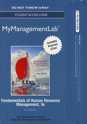 NEW MyManagementLab with Pearson eText -- Access Card -- for Fundamentals of Human Resource Management (MyManagementLab (access codes)), Gary Dessler (Author)