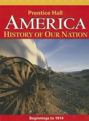 Image for America: History of Our Nation (Beginnings to 1914)