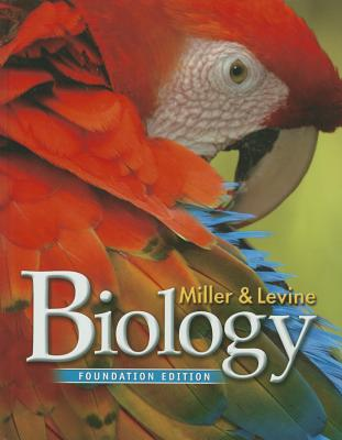 MILLER LEVINE BIOLOGY 2014 FOUNDATIONS STUDENT EDITION GRADE 10, PRENTICE HALL