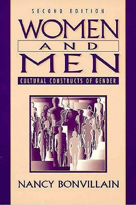 Women and Men: Cultural Constructs of Gender, Bonvillain, Nancy