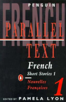 "French Short Stories #1 (Parallel Text), ""Lyon, Pamela(Editor)"""