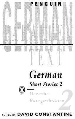 German Short Stories 2/Deutsche Kurzgeschichten 2 [Penguin Parallel Text], Constantine, David [editor]
