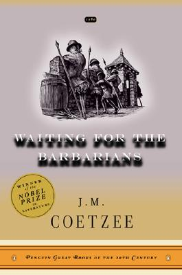 WAITING FOR THE BARBARIANS, J.M. COETZEE