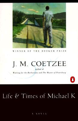 Life and Times of Michael K: A Novel, J. M. Coetzee