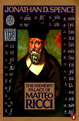The Memory Palace of Matteo Ricci, Jonathan D. Spence