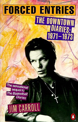 Forced Entries: The Downtown Diaries: 1971-1973, Jim Carroll