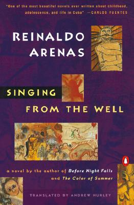 SINGING FROM THE WELL, ARENAS, REINALDO