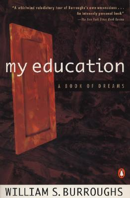 My Education: A Book of Dreams, Burroughs, William S.