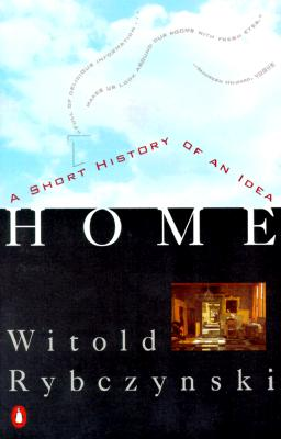 Home: A Short History of an Idea, Rybczynski, Witold