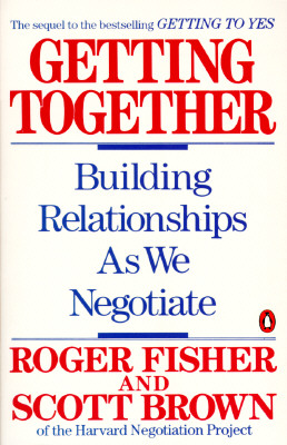Image for Getting Together: Building Relationships As We Negotiate