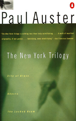 The New York Trilogy: City of Glass; Ghosts; The Locked Room  (Contemporary American Fiction Series), Auster, Paul