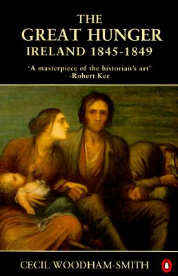 The Great Hunger: Ireland: 1845-1849, Cecil Woodham-Smith