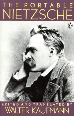 The Portable Nietzsche (Portable Library), NIETZSCHE, Friedrich; KAUFMANN, Walter