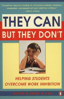Image for They Can but They Don't: Helping Students Overcome Work Inhibition