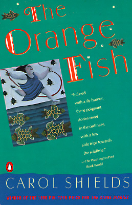 The Orange Fish, Carol Shields