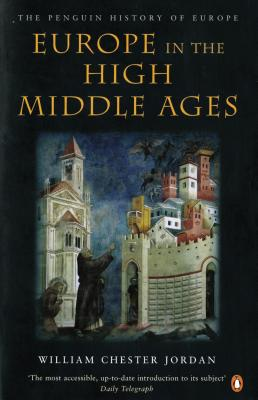 Europe in the High Middle Ages (The Penguin History of Europe), Jordan, William Chester